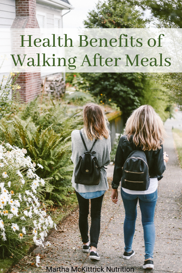 Health Benefits of Walking After Meals | Martha McKittrick Nutrition