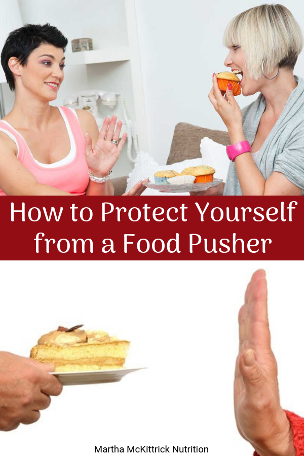 How to Protect Yourself from a Food Pusher | Martha McKittrick Nutrition