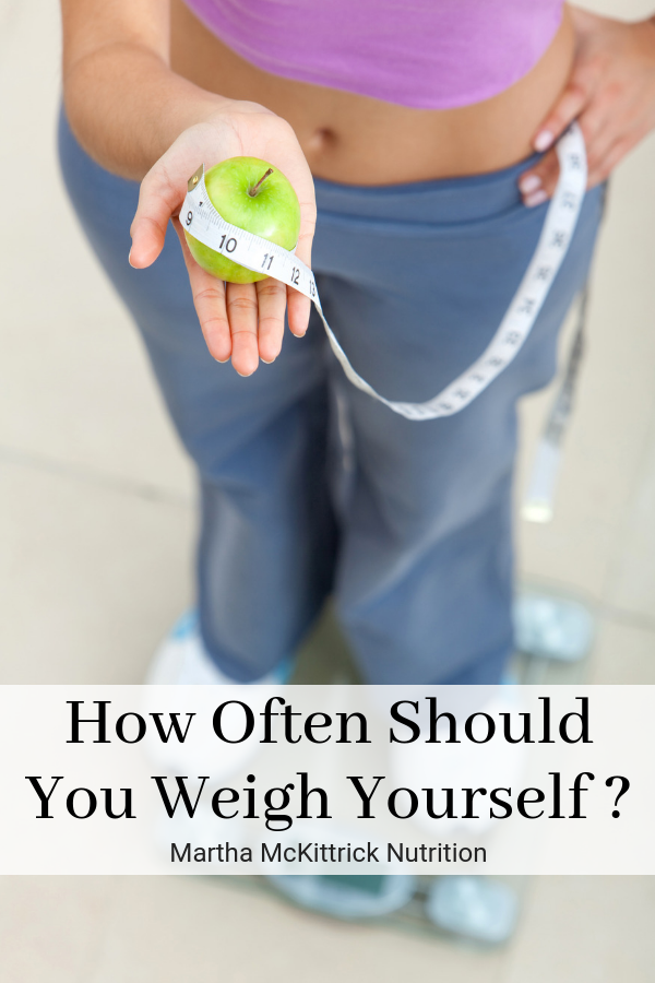 How Often Should You Weigh Yourself?   Martha McKittrick Nutrition