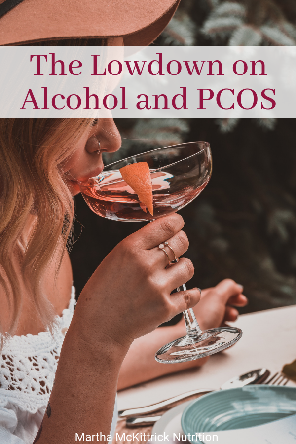 The Lowdown on Alcohol and PCOS | Martha McKittrick Nutrition
