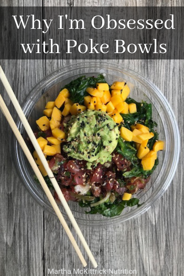Why I'm Obsessed with Poke Bowls | Martha McKittrick Nutrition