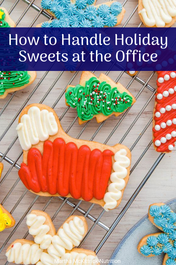 How to Handle Holiday Sweets in the Office | Martha McKittrick Nutrition