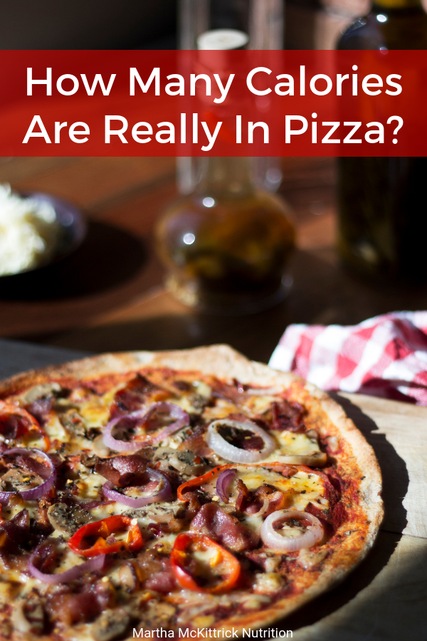 How Many Calories Are In Pizza Martha Mckittrick Nutrition