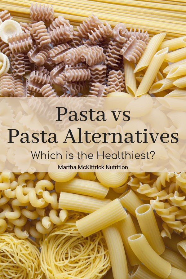 Pasta VS Pasta Alternatives: Which is Healthiest? | Martha McKittrick Nutrition