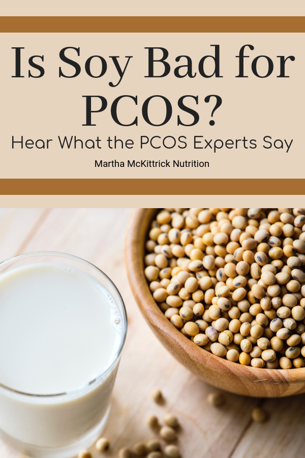 Is SOY Bad for PCOS? | Martha McKittrick Nutrition