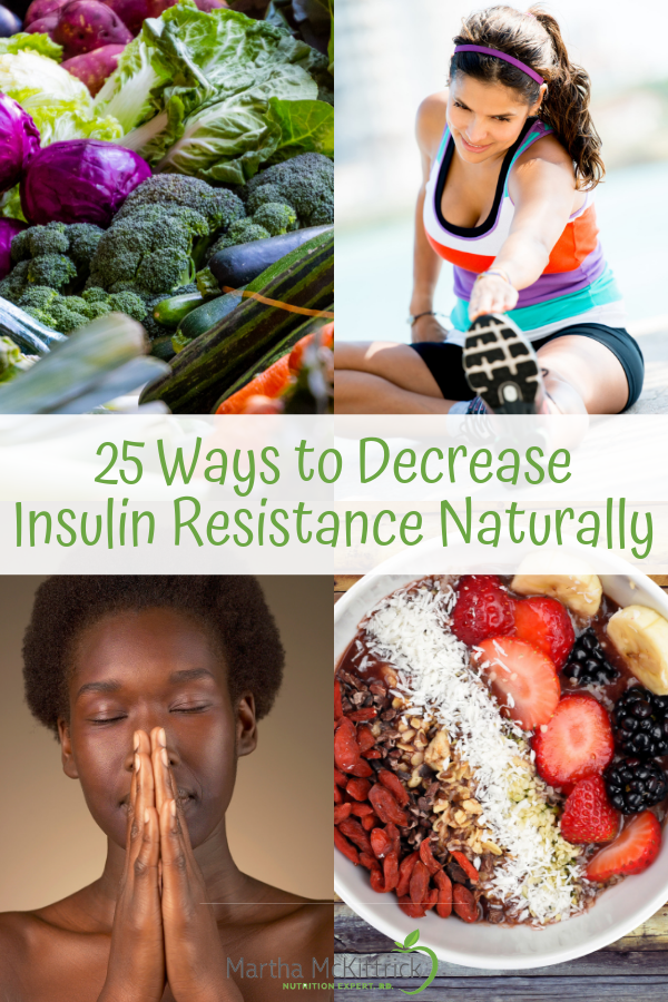 25 Ways to Decrease Insulin Resistance Naturally | Martha McKittrick Nutrition