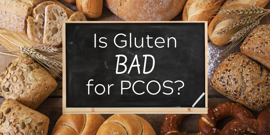 Is Gluten Bad for PCOS?